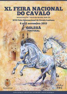 Cartaz da Feira Nacional do Cavalo 2015. Golegã, de 6 a 15 novembro. Grande feira! Medieval Fair, National Festival, Portugal, Horses, Memes, Movie Posters, Animals, Grande, Magazines
