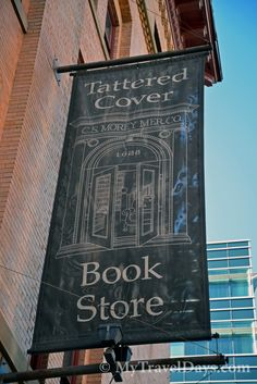Tattered Cover Bookstore (Downtown Denver, Colorado). One of the most amazing collection of books I've ever seen! I could spend hours here!