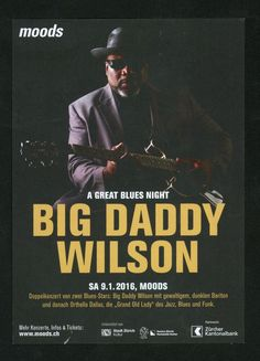 BIG DADDY WILSON - A GREAT BLUES NIGHT - MOODS ZÜRICH 2016 - ORIGINAL FLYER
