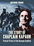Free Kindle Book -   The Story of Chaplain Kapaun, Patriot Priest of the Korean Conflict