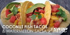 "Coconut Fish Tacos with Watermelon Salsa | File this under ""too delicious for words"" in your recipe collection!"