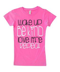 Hot Pink 'Wake Up Be Kind' Fitted Tee - Infant, Toddler & Girls