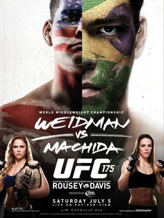 UFC Weidman vs Machida — Saturday, July live on Pay-Per-View from the Mandalay Bay Events Center in Las Vegas, Nevada. Mma, Mandalay, Cool Poster Designs, Ufc Events, Wwe Wallpaper, Boxing, Poster, Champs, Sports