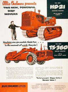 1955 Allis Chalmers original vintage advertisement. Features the HD 21 Crawler Tractor and the TS 360 Motor Scraper.