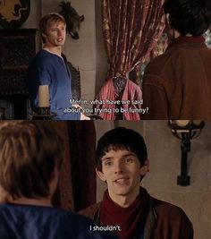 "Arthur: ""Merlin, what have we said about you trying to be funny?"" Merlin: ""I shouldn't. Benedict Sherlock, Benedict Cumberbatch, Colin Morgan, Merlin Funny, Merlin Memes, Merlin Quotes, Merlin Merlin, Sherlock Quotes, Jensen Ackles"