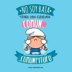 No soy baja, tengo una estatura común...COMUNPITUFO! #graciosas #divertidas #funny #quotes #pitufo