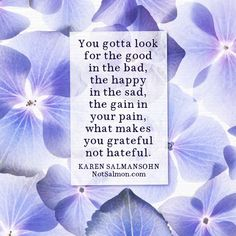You gotta look for the good in the bad, the happy in the sad, the gain in your pain, what makes you grateful not hateful. Need support? Grab my tools. #positivity #inspiration #motivation #quotes #sayings #selfhelp #personaldevelopment #anxiety #depression #happiness #mindset