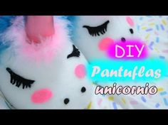 DIY create your slippers; Pantuflas de unicornio - YouTube
