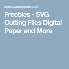 Freebies - SVG Cutting Files Digital Paper and More