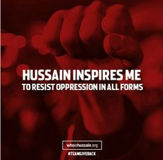 Despite being small in number compared to the tyrants he perservered. Who Is Hussain, Labaik Ya Hussain, Daily Mantra, Shia Islam, I Have A Dream, Giving Back, Oppression, Inspire Me, Affirmations