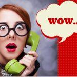 Wie Ihre Kunden vor lauter Begeisterung aus dem Staunen gar nicht mehr herauskommen!