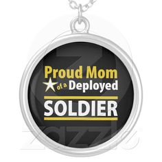 Proud Mom of a Deployed Soldier Necklace from Zazzle.com