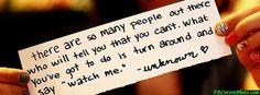 """there are so many people out there who will tell you that you can't. WHat you've got to do is turn around and say """"watch me.""""  -unkown<3"""
