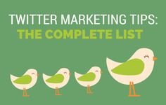 Twitter Marketing Tips: The Complete List