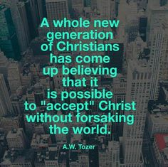 A.W. Tozer // (but it just doesn't work that way!)