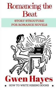 """Read """"Romancing the Beat: Story Structure for Romance Novels How to Write Kissing Books, by Gwen Hayes available from Rakuten Kobo. What makes a romance novel a romance? How do you write a kissing book? Writing a well-structured romance isn't the same . Writing Genres, Writing Romance, Romance Novels, Writing A Book, Writing Advice, Writing Guide, Writing Process, Writing Resources, Writing Skills"""