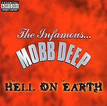 Hell on Earth by Mobb Deep (Album). One of my #1 All time fave albums!