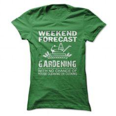 WEEKEND FORECAST GARDENING - #gift for girls #cool gift. PRICE CUT => https://www.sunfrog.com/Hobby/WEEKEND-FORECAST-GARDENING-Ladies.html?68278