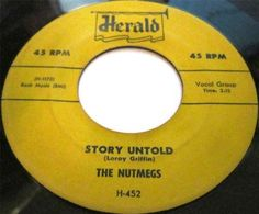 1955 45 Rpm The Nutmegs STORY UNTOLD / MAKE ME LOSE MY MIND On Herald 452. Monster Doowop Hit From These Boys From Connecticut!