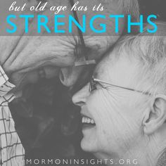 Learn about the strengths of age at mormoninsights.org
