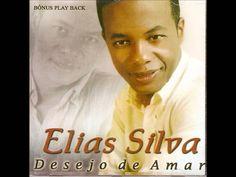 Elias Silva - CD Desejo de Amar    Somente Creia