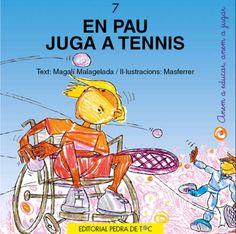 En Pau juga a tennis de Magalí Malagelada. Col. Anem a educar, anem a jugar, Ed…