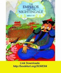 Emperor and the Nightingale (9781845071912) Meilo So , ISBN-10: 1845071913  , ISBN-13: 978-1845071912 ,  , tutorials , pdf , ebook , torrent , downloads , rapidshare , filesonic , hotfile , megaupload , fileserve