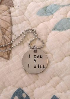 Handstamped I Can & I Will Necklace by sassyfrassx3 on Etsy