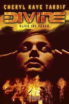 Divine - Blick ins Feuer: Thriller, http://www.amazon.de/dp/B011R4QJP2/ref=cm_sw_r_pi_awdl_xs_HiSSAb7ASHDQM