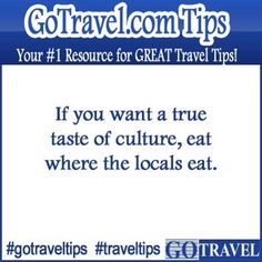 If you want a true taste of culture, eat where the locals eat. #TravelTips #Travel