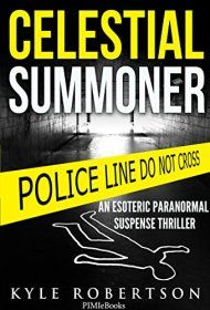 Celestial Summoner: An Esoteric Paranormal Suspense Thriller by Kyle Robertson ebook deal