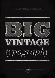 everybody loves BIG vintage typography.  #typography