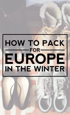 how to pack for Europe in the winter