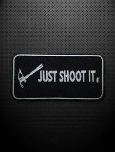 Just Shoot It.