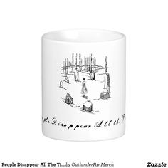 People Disappear All The Time - Outlander Classic White Coffee Mug