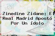 http://tecnoautos.com/wp-content/uploads/imagenes/tendencias/thumbs/zinedine-zidane-el-real-madrid-aposto-por-un-idolo.jpg Real Madrid. Zinedine Zidane: el Real Madrid apostó por un ídolo, Enlaces, Imágenes, Videos y Tweets - http://tecnoautos.com/actualidad/real-madrid-zinedine-zidane-el-real-madrid-aposto-por-un-idolo/