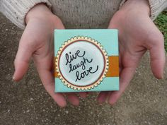 Original Mini Canvas Painting : Live, Laugh, Love