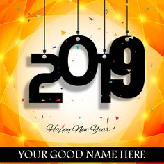 Write Name On Happy New Year 2019 Golden Wishes Celebration Pics With Your Name.Happy New Year 2019 Image Editor.Best New Year 2019 Name Pix Generator Birthday Cake For Husband, Birthday Wishes Cake, Happy Birthday Celebration, Happy Birthday Messages, Happy Birthday Cakes, New Year Wishes Images, Happy New Year Wishes, Happy New Year 2019, Cake Name