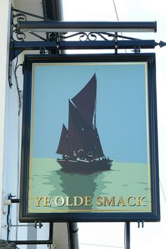 Ye Olde Smack, Leigh-on Nautical Signs, Nautical Art, Pub Signs, Home Signs, Metal Signage, Leigh On Sea, Old Pub, British Pub, Beach Signs