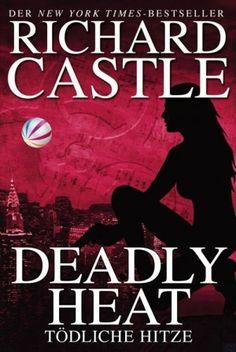 Richard Castle - 05 Deadly Heat. Tödliche Hitze  4/5 Sterne