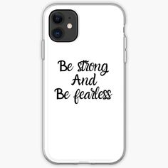 'Be Strong And Be Fearless' iPhone Case by Iphone Case Covers, Iphone 11, It Works, Typography, Strong, Calligraphy, Type, Printed, Awesome