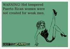 Boricua women... 'STAN LOCAS!!! (just like ALL the rest of their Latin hermanas) lol