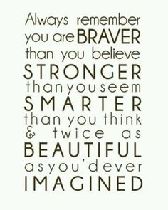 awww so adorably cheesy! made me smile =D always remember your are braver than you believe