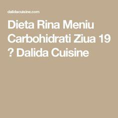 Dieta Rina Meniu Carbohidrati Ziua 19 ⋆ Dalida Cuisine