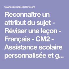 Reconnaître un attribut du sujet - Réviser une leçon - Français - CM2 - Assistance scolaire personnalisée et gratuite - ASP