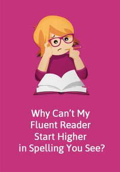 How can a fluent reader be placed at a lower level in Spelling You See? Read the blog post to learn more.