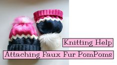 Knitting Help - Attaching Faux Fur PomPoms to Hats - YouTube