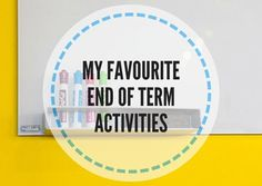 MY-FAVOURITE-END-OF-TERM-ACTIVITIES