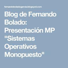 """Blog de Fernando Bolado: Presentación MP """"Sistemas Operativos Monopuesto"""""""