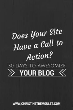 Does Your Site Have a Call to Action? Day 17 of 30 @christinebpc